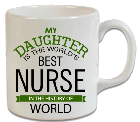 My Daughter Is The World's Best Nurse Kupa