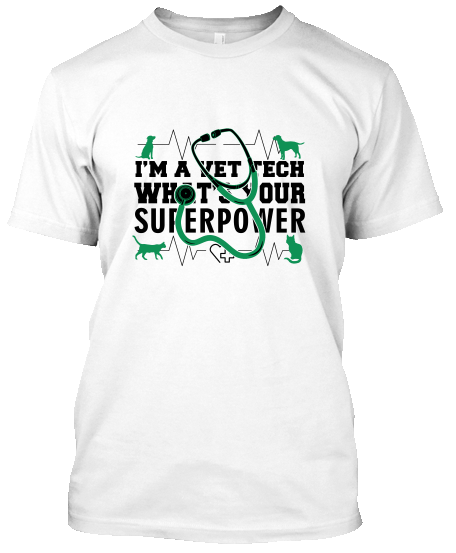 I Am A Vet Tech Whats Your Superpower – Veteriner T-Shirt