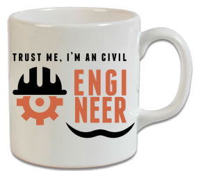 Trust Me I Am Civil Engineer – İnşaat Mühendisi Kupa