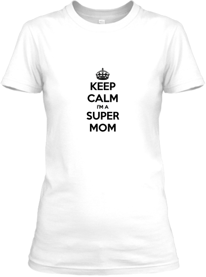 Keep Calm Super Mom / Super Anne T-Shirt