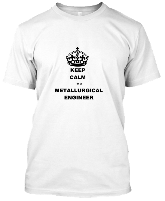 Keep Calm Metalurji Mühendisi T-Shirt