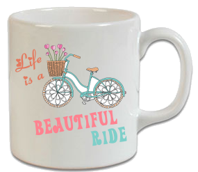 Life Is A Beautiful Ride Bisiklet Kupa